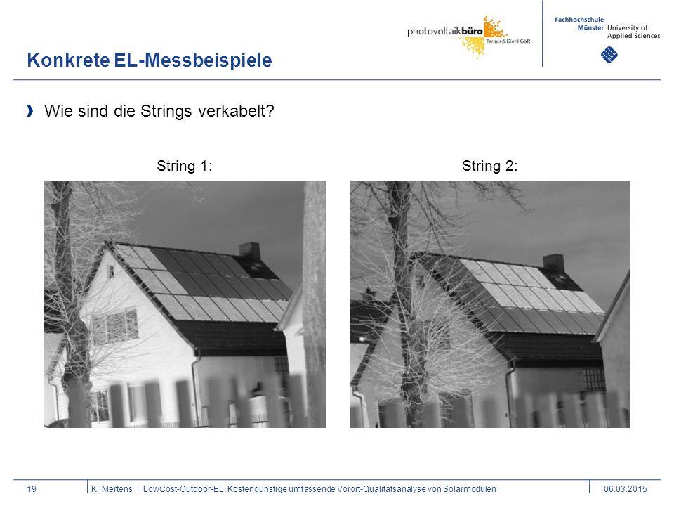 Konkrete EL-Messbeispiele 19 Wie sind die Strings verkabelt? K. Mertens | LowCost-Outdoor-EL: Kostengünstige umfassende Vorort-Qualitätsanalyse von So