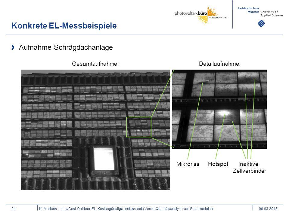 Konkrete EL-Messbeispiele 21 Aufnahme Schrägdachanlage K. Mertens | LowCost-Outdoor-EL: Kostengünstige umfassende Vorort-Qualitätsanalyse von Solarmod