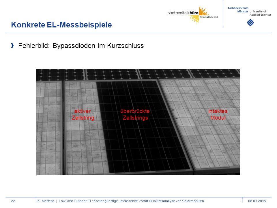 Konkrete EL-Messbeispiele 22 Fehlerbild: Bypassdioden im Kurzschluss K. Mertens | LowCost-Outdoor-EL: Kostengünstige umfassende Vorort-Qualitätsanalys