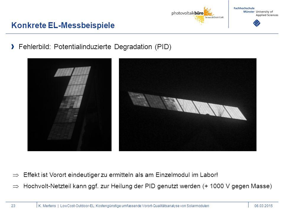 Konkrete EL-Messbeispiele 23 Fehlerbild: Potentialinduzierte Degradation (PID) K. Mertens | LowCost-Outdoor-EL: Kostengünstige umfassende Vorort-Quali