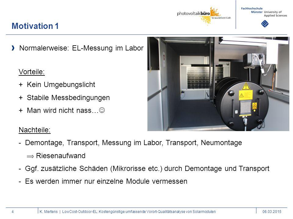 Motivation 1 4 Normalerweise: EL-Messung im Labor K. Mertens | LowCost-Outdoor-EL: Kostengünstige umfassende Vorort-Qualitätsanalyse von Solarmodulen0