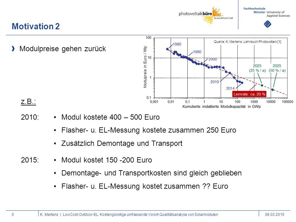 Motivation 2 5 Modulpreise gehen zurück K. Mertens | LowCost-Outdoor-EL: Kostengünstige umfassende Vorort-Qualitätsanalyse von Solarmodulen06.03.2015