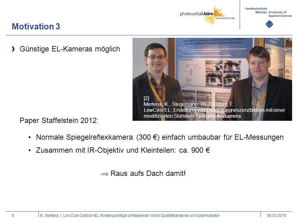 Motivation 3 6 Günstige EL-Kameras möglich K. Mertens | LowCost-Outdoor-EL: Kostengünstige umfassende Vorort-Qualitätsanalyse von Solarmodulen06.03.20