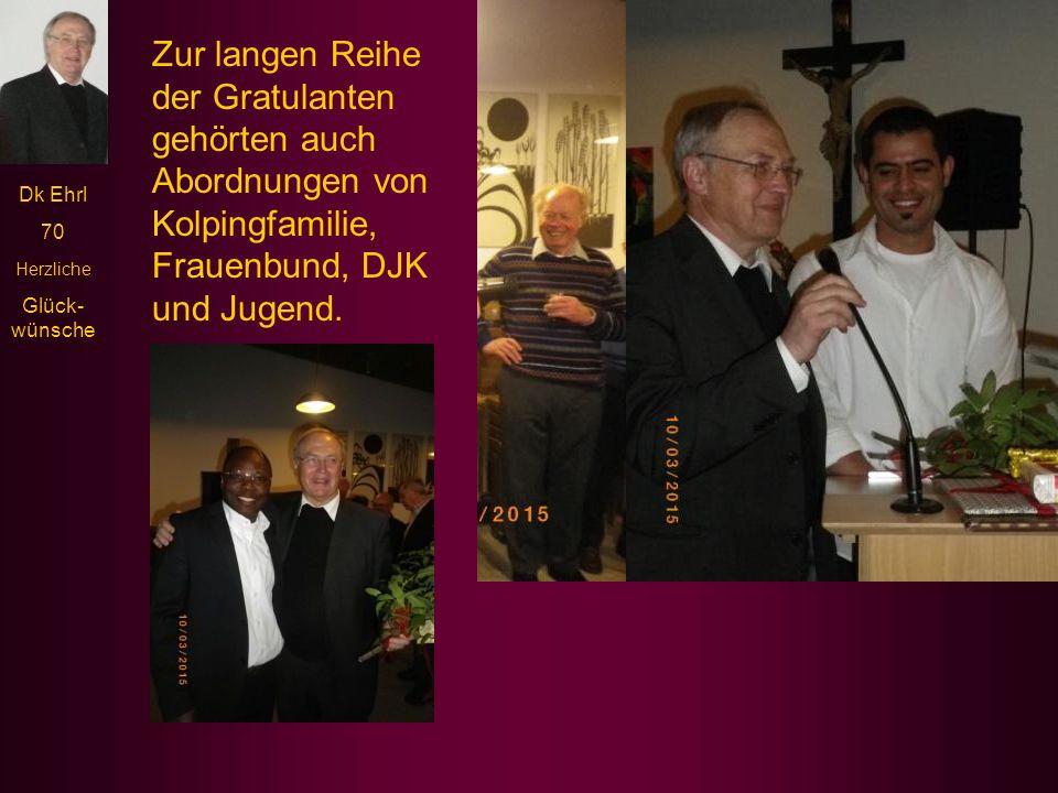 Dk Ehrl 70 Herzliche Glück- wünsche Auch Organist Karl Franz gratulierte musikalisch!