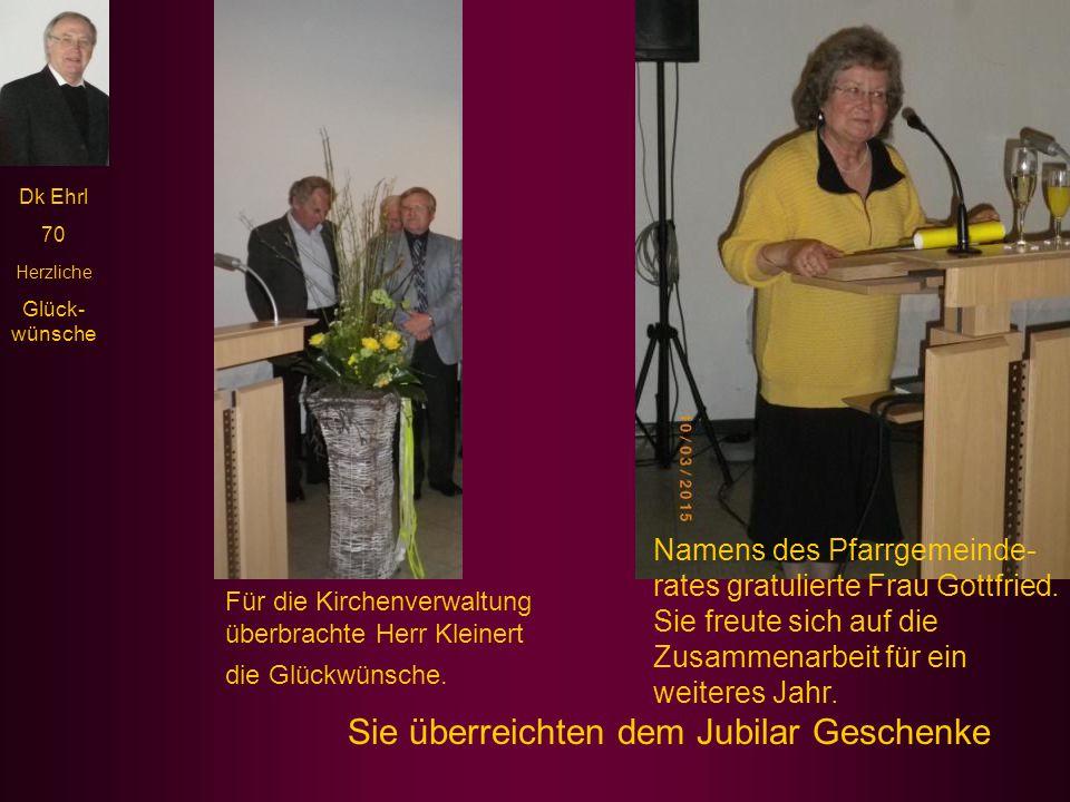 Dk Ehrl 70 Herzliche Glück- wünsche Zur langen Reihe der Gratulanten gehörten auch Abordnungen von Kolpingfamilie, Frauenbund, DJK und Jugend.