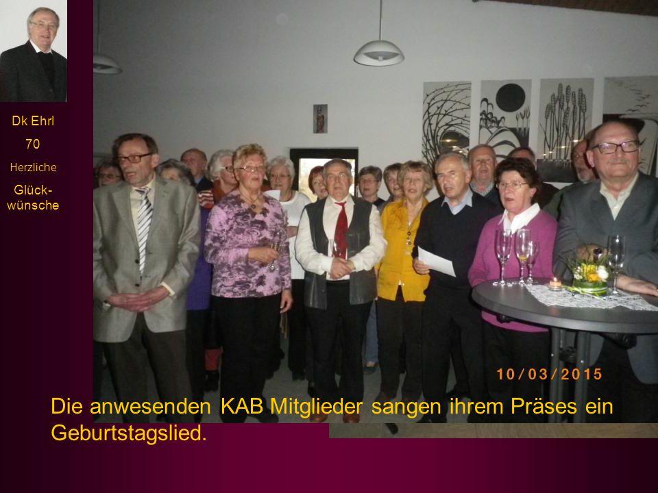 Dk Ehrl 70 Herzliche Glück- wünsche Von der KAB Schwabach gratulierte der Vorsitzende Walter Winkler.