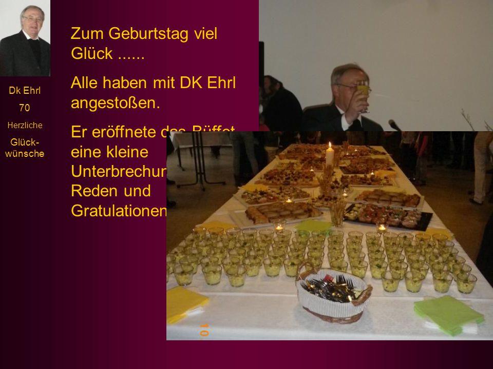 Dk Ehrl 70 Herzliche Glück- wünsche Zum Geburtstag viel Glück......