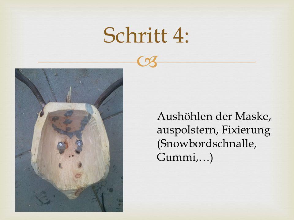  Schritt 4: Aushöhlen der Maske, auspolstern, Fixierung (Snowbordschnalle, Gummi,…)