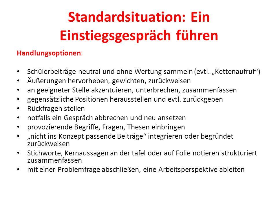 """Standardsituation: Ein Einstiegsgespräch führen Handlungsoptionen: Schülerbeiträge neutral und ohne Wertung sammeln (evtl. """"Kettenaufruf"""") Äußerungen"""