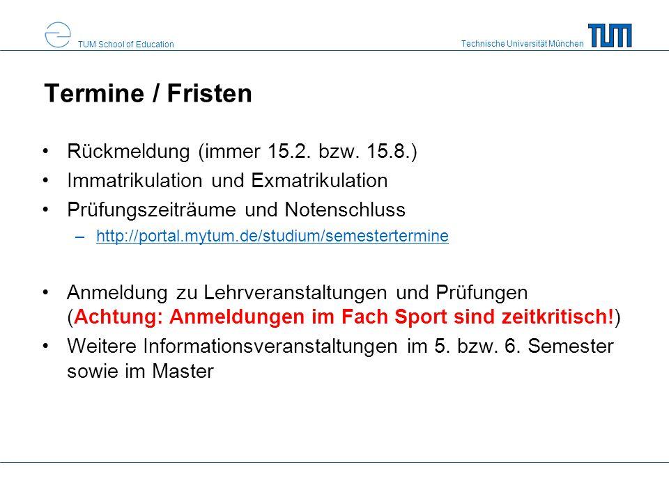 Technische Universität München TUM School of Education Termine / Fristen Rückmeldung (immer 15.2.