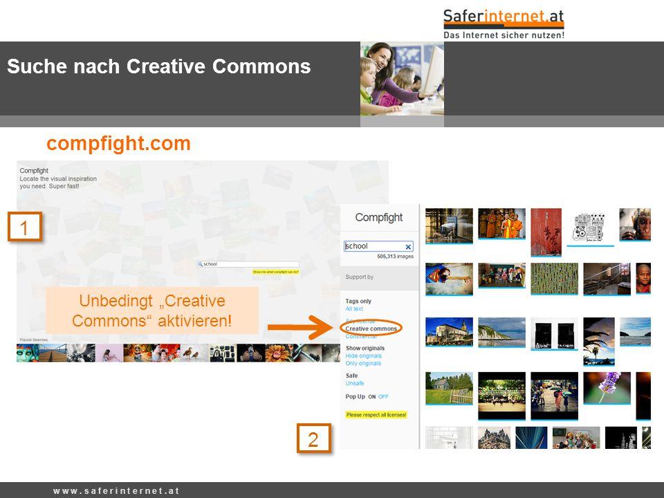 "compfight.com w w w. s a f e r i n t e r n e t. a t Unbedingt ""Creative Commons aktivieren."