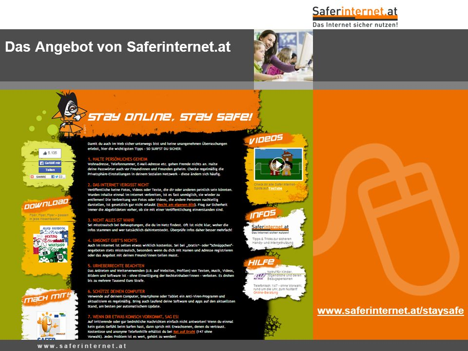 w w w. s a f e r i n t e r n e t. a t www.saferinternet.at/staysafe Das Angebot von Saferinternet.at
