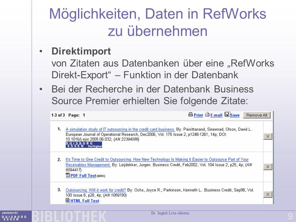 """Dr. Ingrid Lotz-Ahrens 9 Direktimport von Zitaten aus Datenbanken über eine """"RefWorks Direkt-Export"""" – Funktion in der Datenbank Bei der Recherche in"""