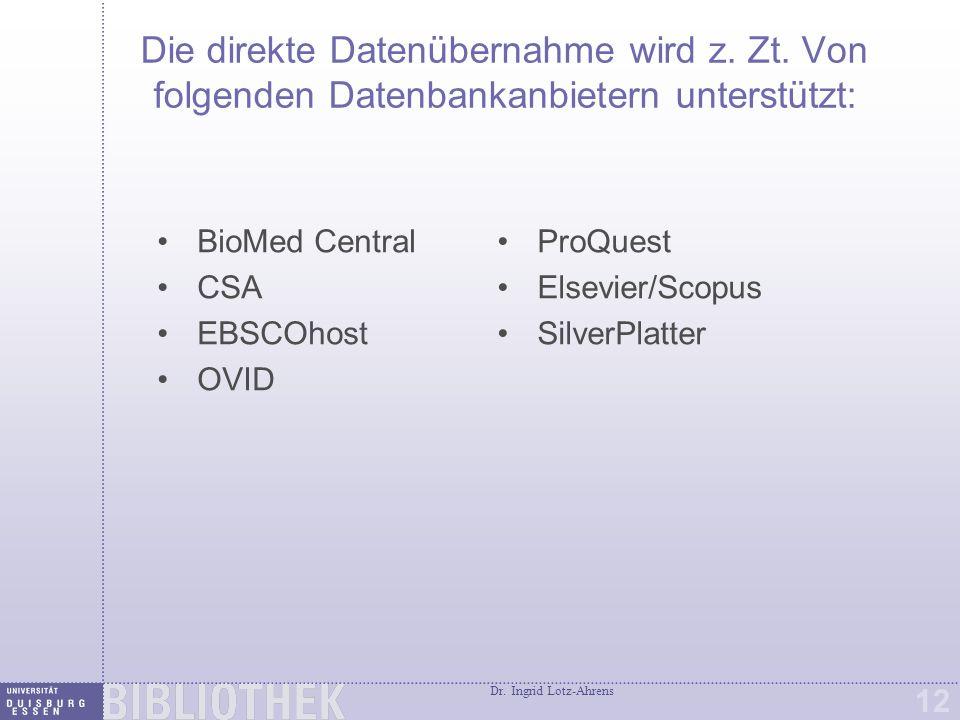 Dr.Ingrid Lotz-Ahrens 12 Die direkte Datenübernahme wird z.