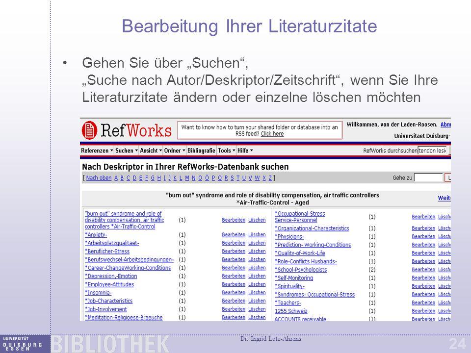 """Dr. Ingrid Lotz-Ahrens 24 Bearbeitung Ihrer Literaturzitate Gehen Sie über """"Suchen"""", """"Suche nach Autor/Deskriptor/Zeitschrift"""", wenn Sie Ihre Literatu"""