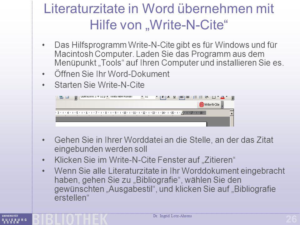 """Dr. Ingrid Lotz-Ahrens 26 Literaturzitate in Word übernehmen mit Hilfe von """"Write-N-Cite"""" Das Hilfsprogramm Write-N-Cite gibt es für Windows und für M"""