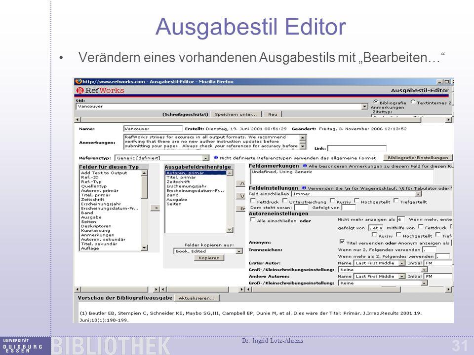 """Dr. Ingrid Lotz-Ahrens 31 Ausgabestil Editor Verändern eines vorhandenen Ausgabestils mit """"Bearbeiten…"""""""