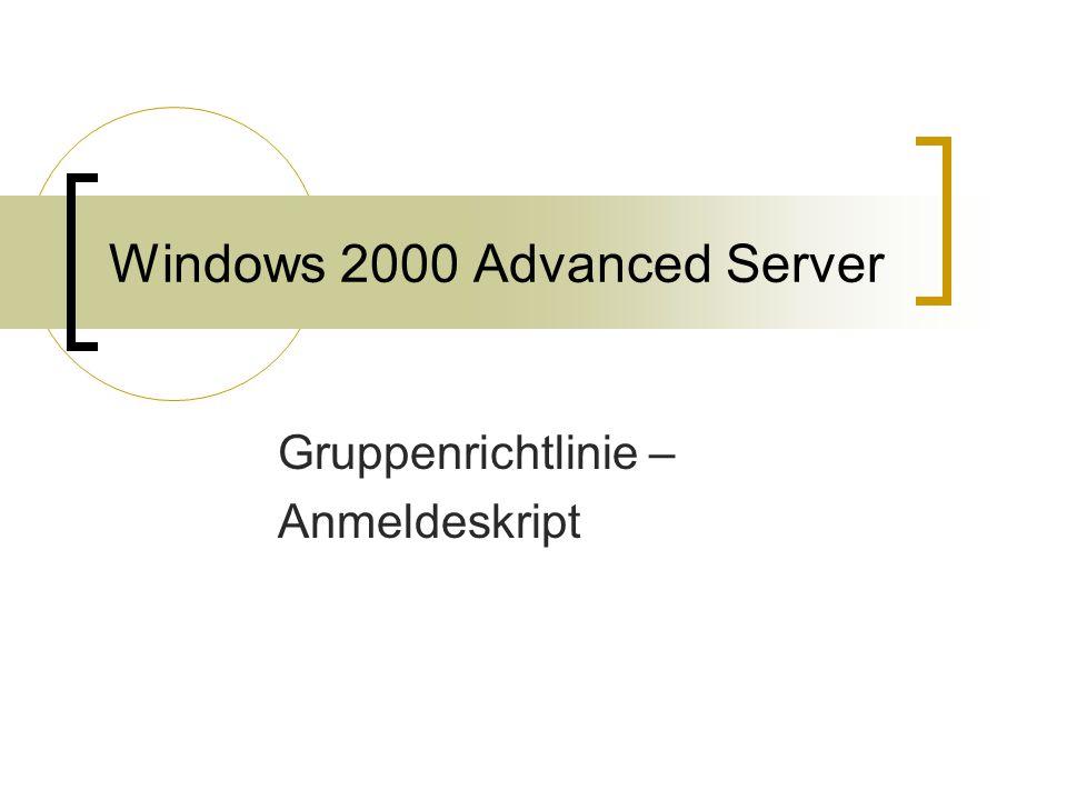 Windows 2000 Advanced Server Gruppenrichtlinie – Anmeldeskript