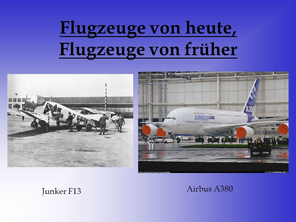 Flugzeuge von heute, Flugzeuge von früher Junker F13 Airbus A380
