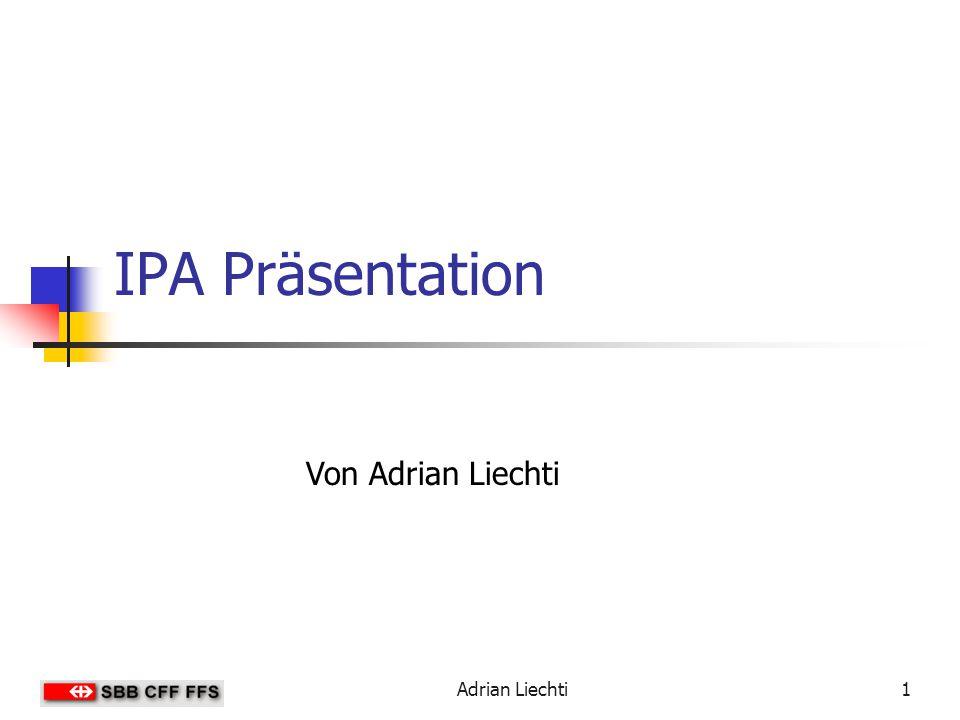 Adrian Liechti1 IPA Präsentation Von Adrian Liechti