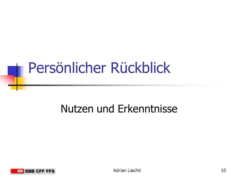 Adrian Liechti10 Persönlicher Rückblick Nutzen und Erkenntnisse