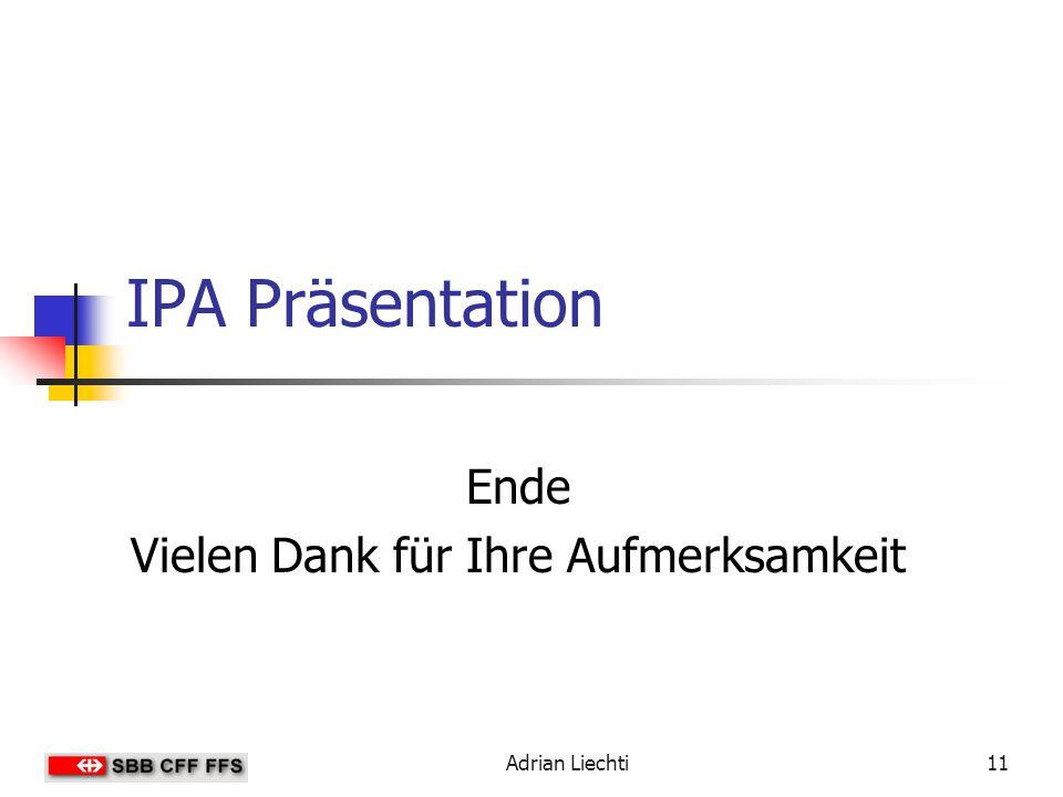 Adrian Liechti11 IPA Präsentation Ende Vielen Dank für Ihre Aufmerksamkeit