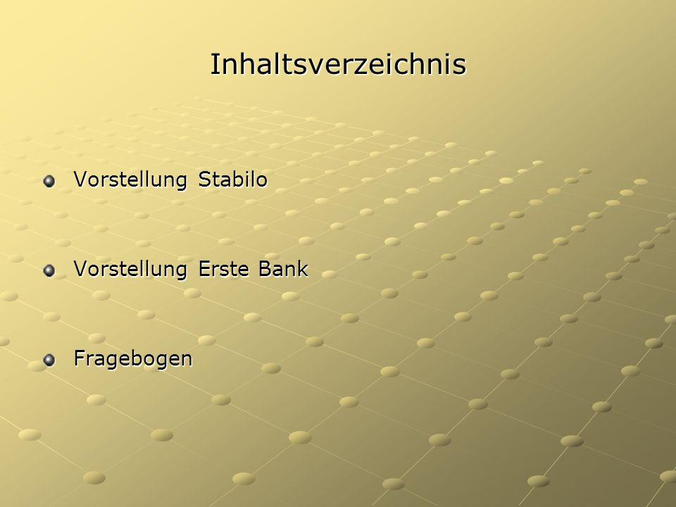 Inhaltsverzeichnis Vorstellung Stabilo Vorstellung Stabilo Vorstellung Erste Bank Vorstellung Erste Bank Fragebogen Fragebogen