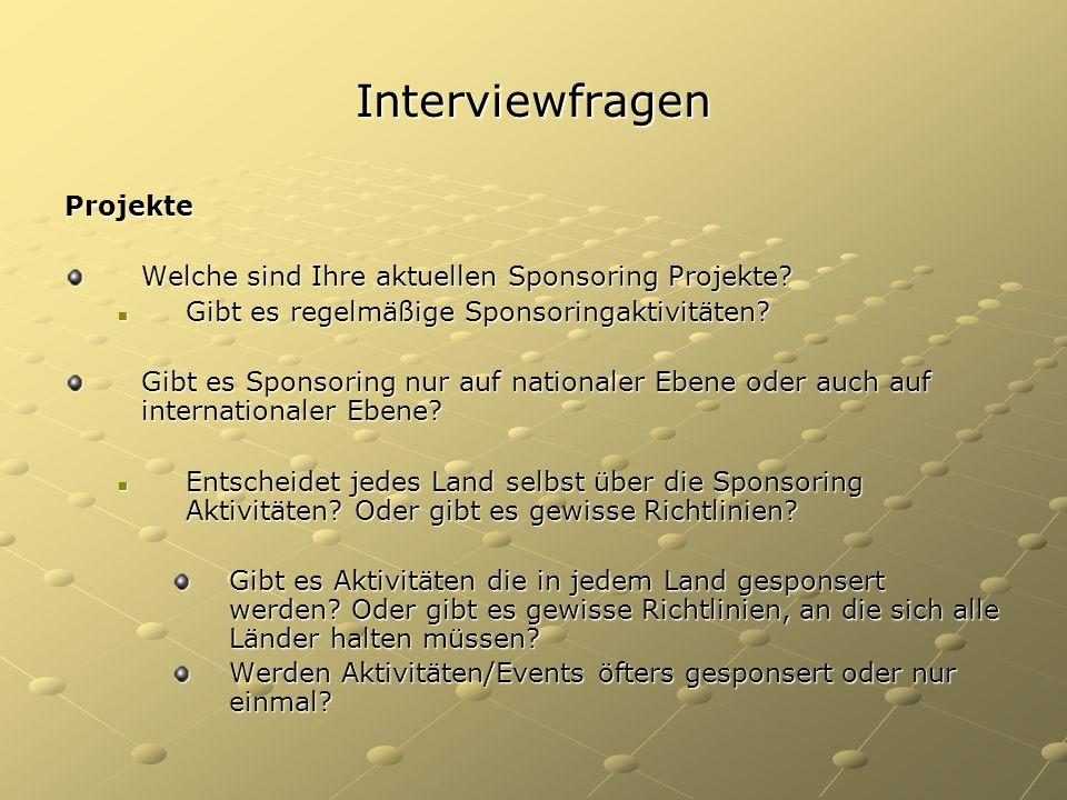 Interviewfragen Projekte Welche sind Ihre aktuellen Sponsoring Projekte? Gibt es regelmäßige Sponsoringaktivitäten? Gibt es regelmäßige Sponsoringakti