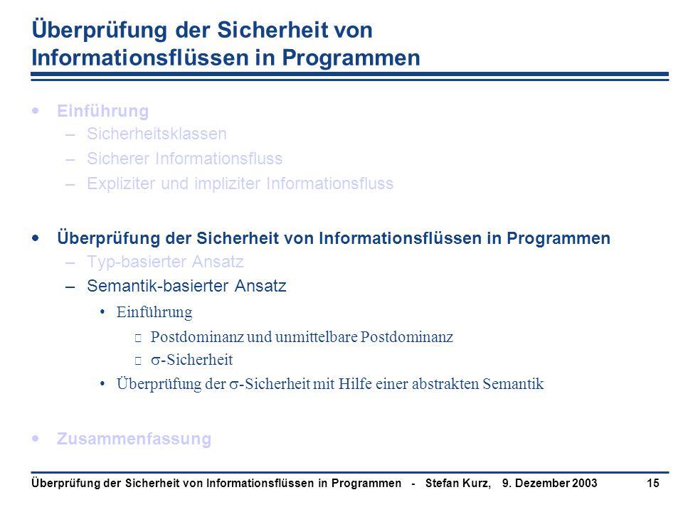 9. Dezember 2003Überprüfung der Sicherheit von Informationsflüssen in Programmen - Stefan Kurz,15 Überprüfung der Sicherheit von Informationsflüssen i