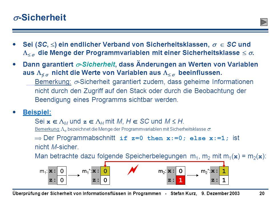 9. Dezember 2003Überprüfung der Sicherheit von Informationsflüssen in Programmen - Stefan Kurz,20  -Sicherheit  Sei (SC,  ) ein endlicher Verband v