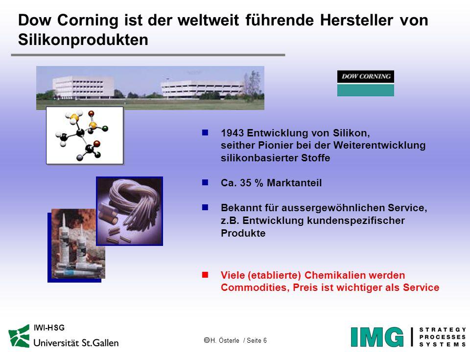  H. Österle / Seite 6 IWI-HSG Dow Corning ist der weltweit führende Hersteller von Silikonprodukten 1943 Entwicklung von Silikon, seither Pionier bei