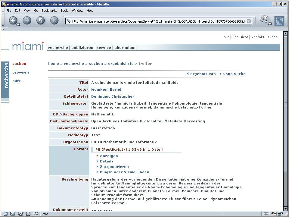 MIAMI (2) MIAMI: Ziele Sammlung, Erschließung, Bereitstellung und Archivierung digitaler und multimedialer Dokumente aus dem Bereich der Universität Ausbau digitaler Publikations- möglichkeiten an der Universität Sicherstellen freier Verfügbarkeit möglichst vieler Dokumente für Forschung und Lehre Einsatz offener Standards für Schnittstellen und Metadaten
