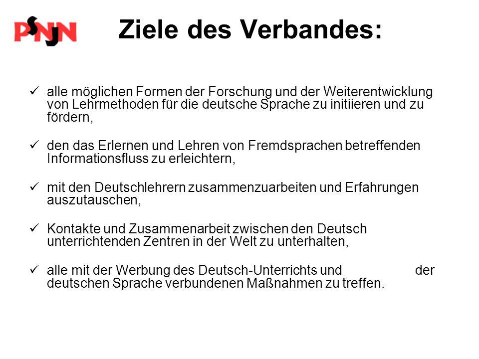 Ziele des Verbandes: alle möglichen Formen der Forschung und der Weiterentwicklung von Lehrmethoden für die deutsche Sprache zu initiieren und zu förd