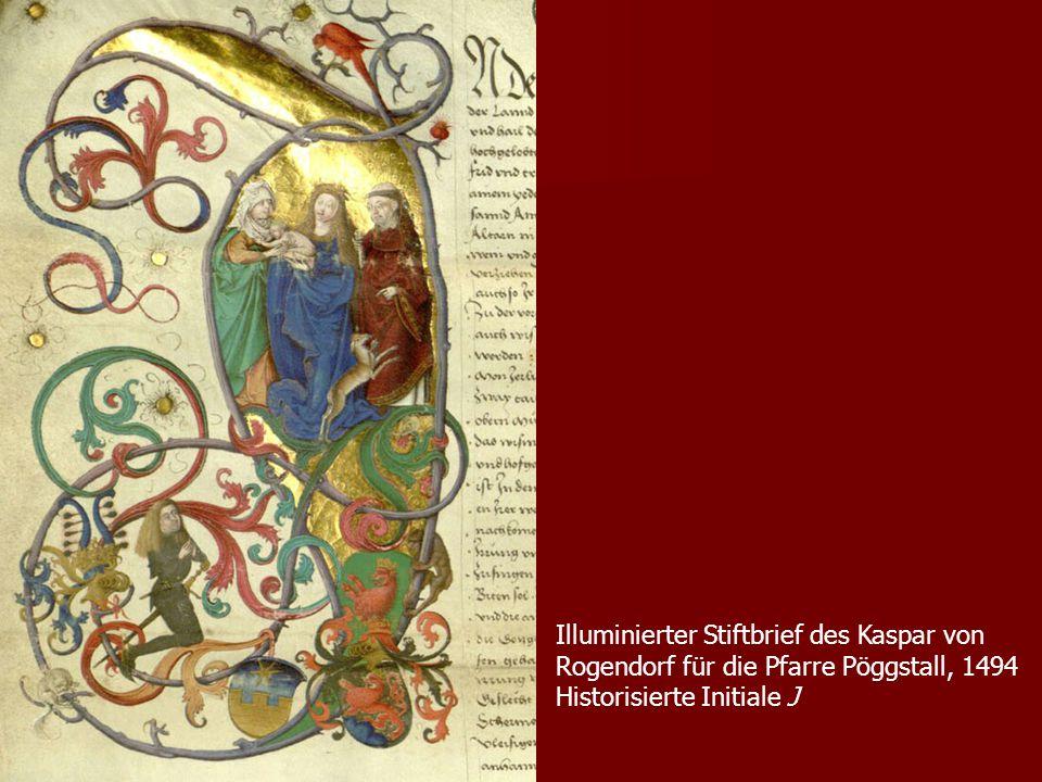 Illuminierter Stiftbrief des Kaspar von Rogendorf für die Pfarre Pöggstall, 1494 Historisierte Initiale J