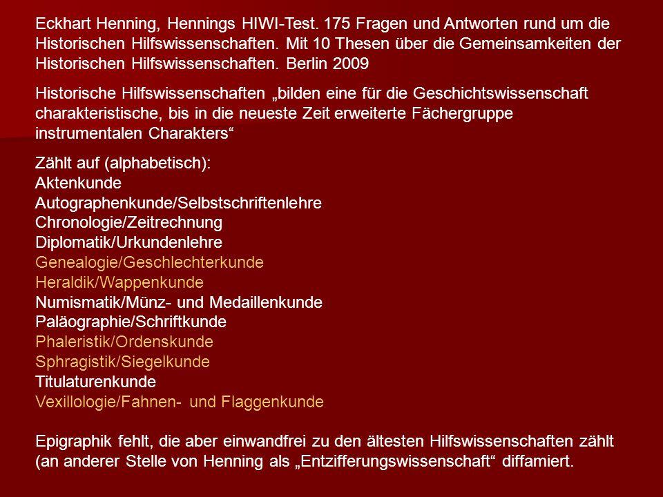 Eckhart Henning, Hennings HIWI-Test. 175 Fragen und Antworten rund um die Historischen Hilfswissenschaften. Mit 10 Thesen über die Gemeinsamkeiten der