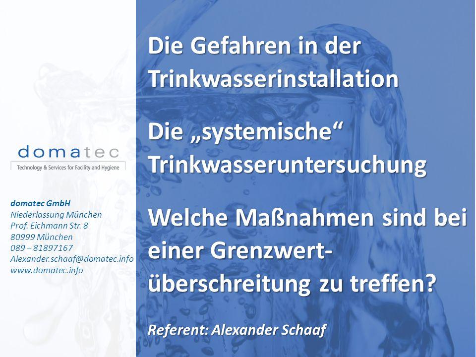 1 domatec GmbH Niederlassung München Prof. Eichmann Str. 8 80999 München 089 – 81897167 Alexander.schaaf@domatec.info www.domatec.info Die Gefahren in
