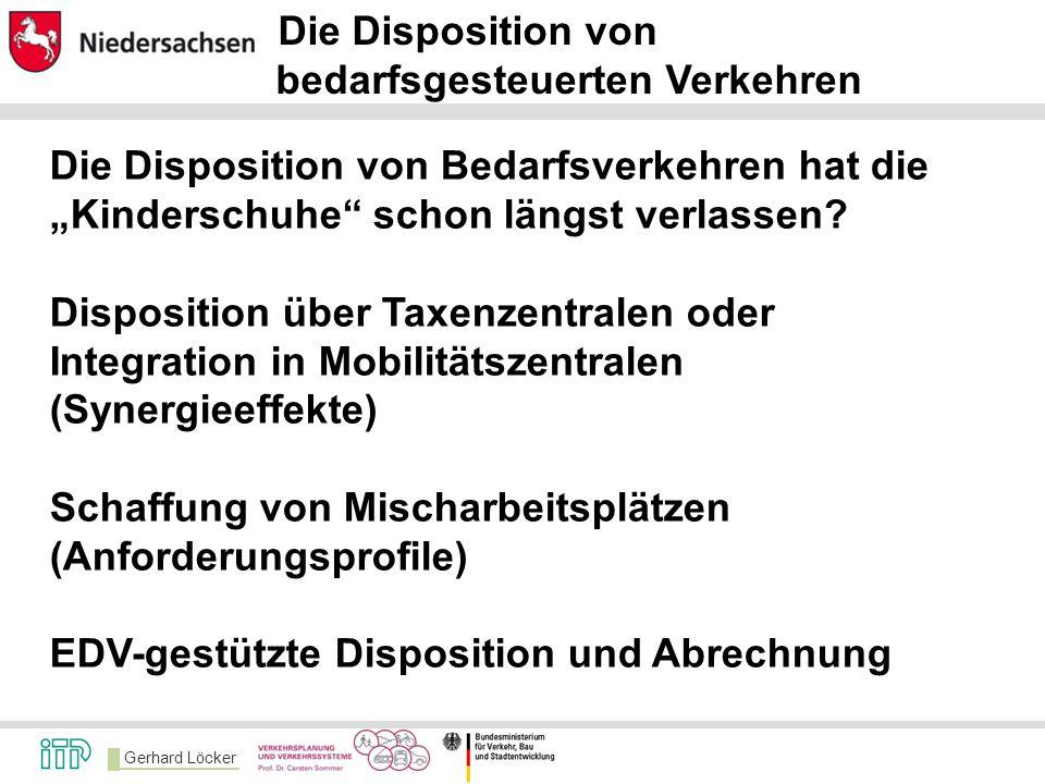 """Gerhard Löcker Die Disposition von bedarfsgesteuerten Verkehren Die Disposition von Bedarfsverkehren hat die """"Kinderschuhe schon längst verlassen."""