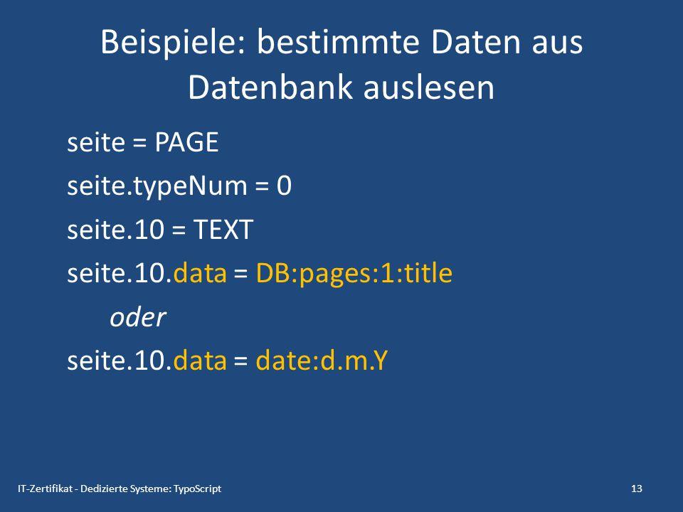 Beispiele: bestimmte Daten aus Datenbank auslesen seite = PAGE seite.typeNum = 0 seite.10 = TEXT seite.10.data = DB:pages:1:title oder seite.10.data =