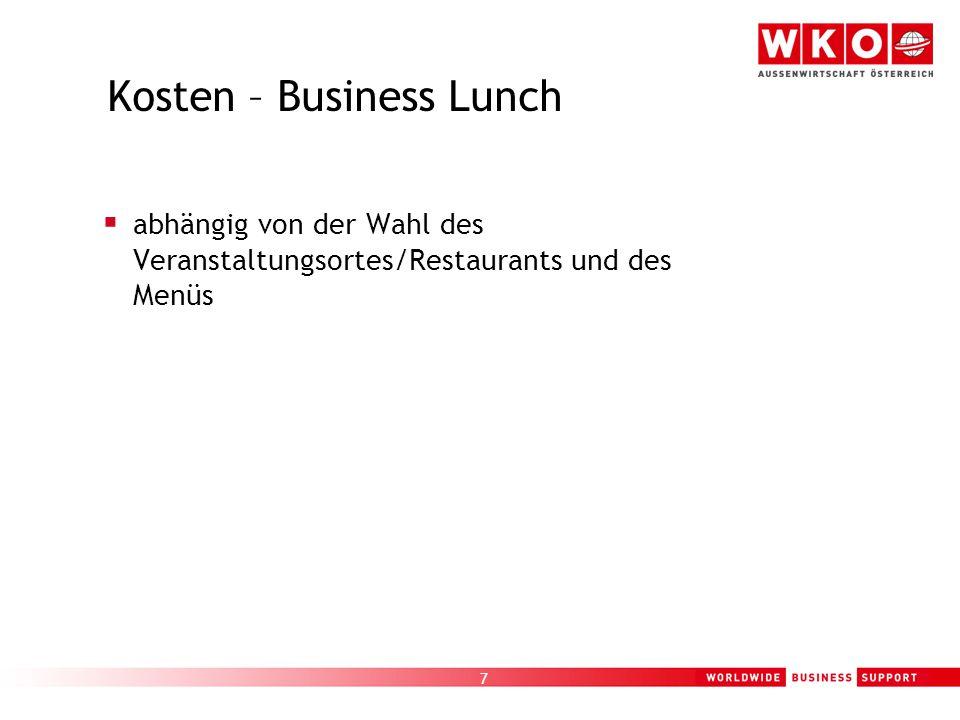 7 Kosten – Business Lunch  abhängig von der Wahl des Veranstaltungsortes/Restaurants und des Menüs
