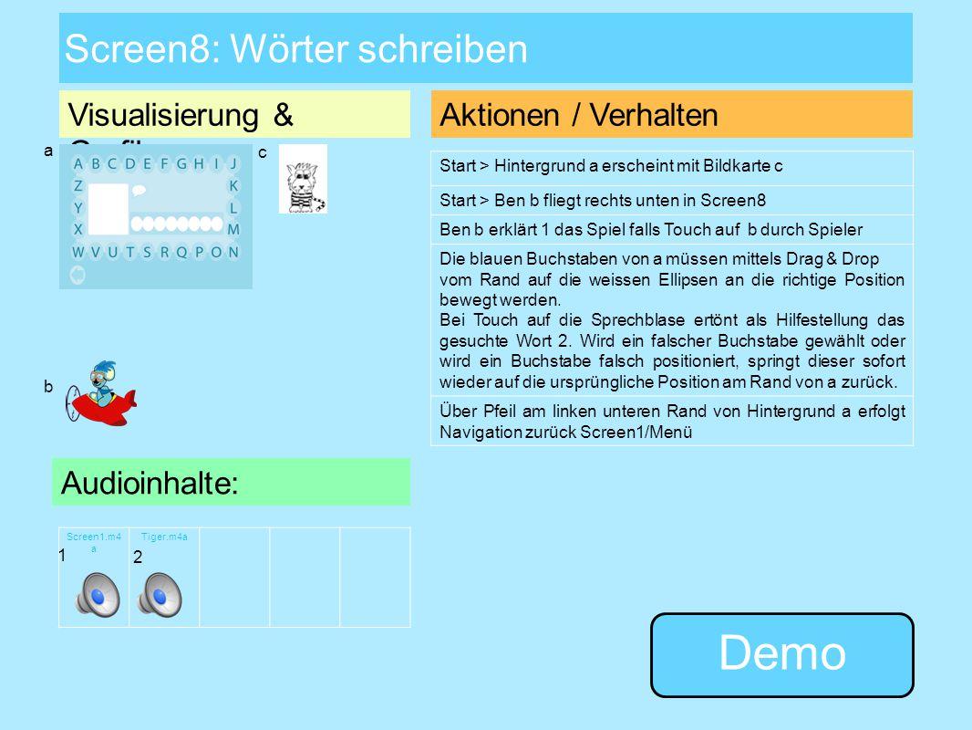 Visualisierung & Grafiken: Screen7: Wörter zusammensetzen Aktionen / Verhalten Start > Hintergrund a erscheint mit Bildkarten c Start > Ben b fliegt r