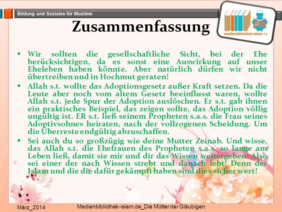 Zusammenfassung März_2014 Medienbibliothek-islam.de_Die Mütter der Gläubigen  Wir sollten die gesellschaftliche Sicht, bei der Ehe berücksichtigen, d