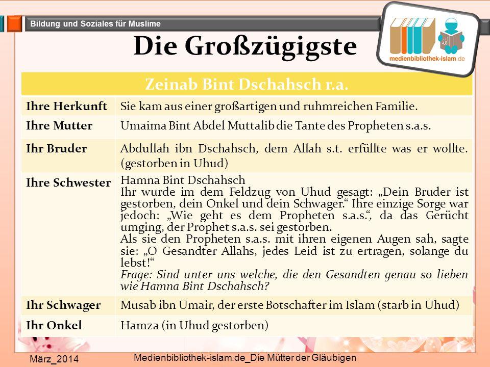 Die Großzügigste März_2014 Medienbibliothek-islam.de_Die Mütter der Gläubigen Zeinab Bint Dschahsch r.a. Ihre HerkunftSie kam aus einer großartigen un