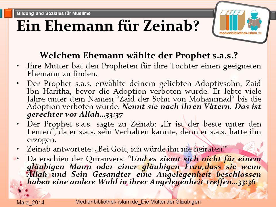 """Ein Ehemann für Zeinab?(2) März_2014 Medienbibliothek-islam.de_Die Mütter der Gläubigen Zeinab sagte: """"Dann werde ich Gott und Seinem Gesandten gehorchen und Zaid heiraten. Ihr Zusammenleben war leider sehr unruhig."""