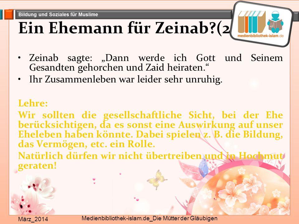 """Ein Ehemann für Zeinab?(2) März_2014 Medienbibliothek-islam.de_Die Mütter der Gläubigen Zeinab sagte: """"Dann werde ich Gott und Seinem Gesandten gehorc"""