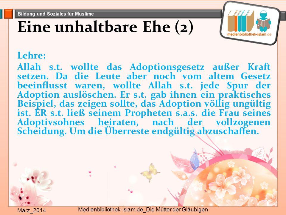 Eine unhaltbare Ehe (2) März_2014 Medienbibliothek-islam.de_Die Mütter der Gläubigen Lehre: Allah s.t. wollte das Adoptionsgesetz außer Kraft setzen.