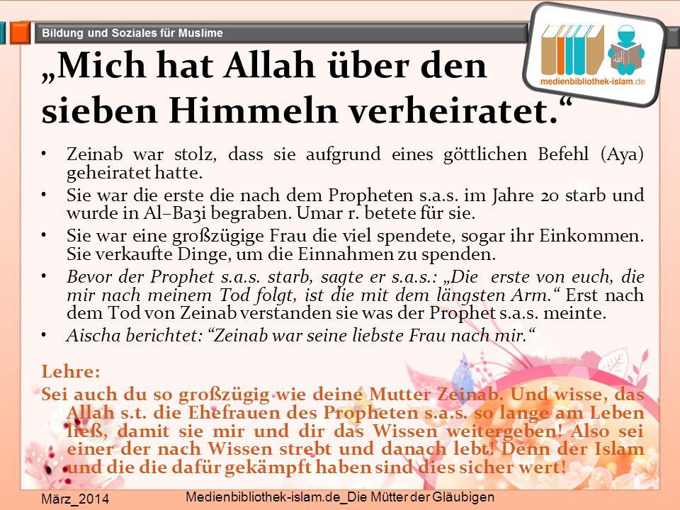 """""""Mich hat Allah über den sieben Himmeln verheiratet."""" März_2014 Medienbibliothek-islam.de_Die Mütter der Gläubigen Zeinab war stolz, dass sie aufgrund"""