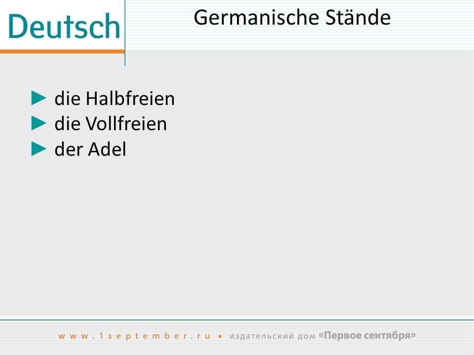 Germanische Stände ► die Halbfreien ► die Vollfreien ► der Adel