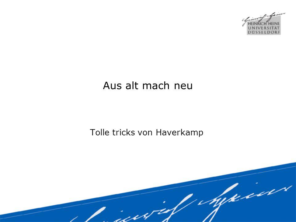 Aus alt mach neu Tolle tricks von Haverkamp