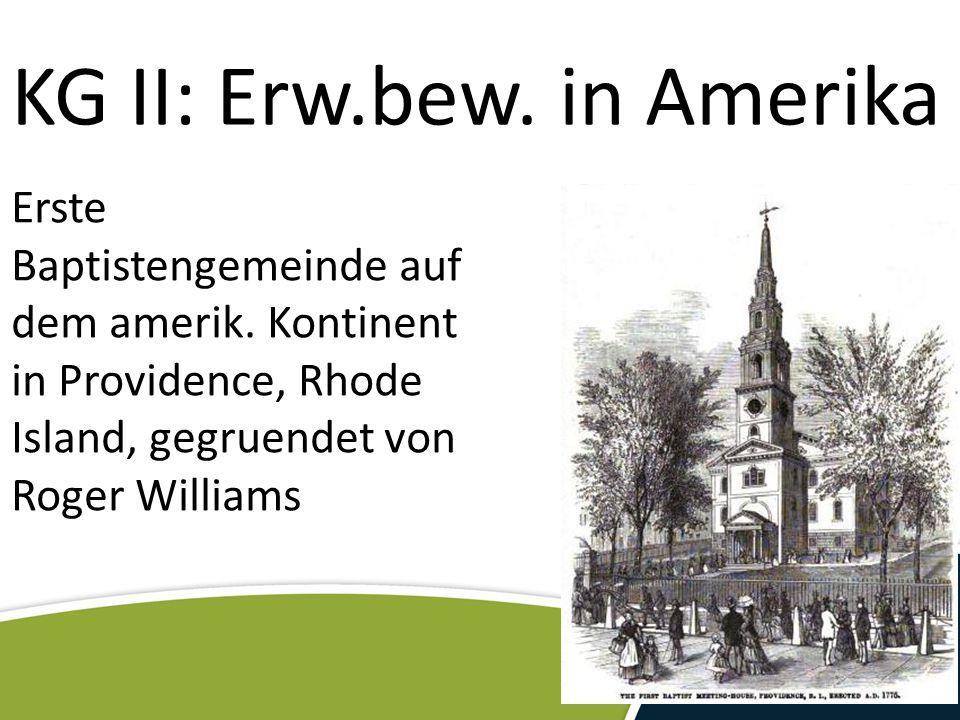 KG II: Erw.bew. in Amerika Erste Baptistengemeinde auf dem amerik. Kontinent in Providence, Rhode Island, gegruendet von Roger Williams
