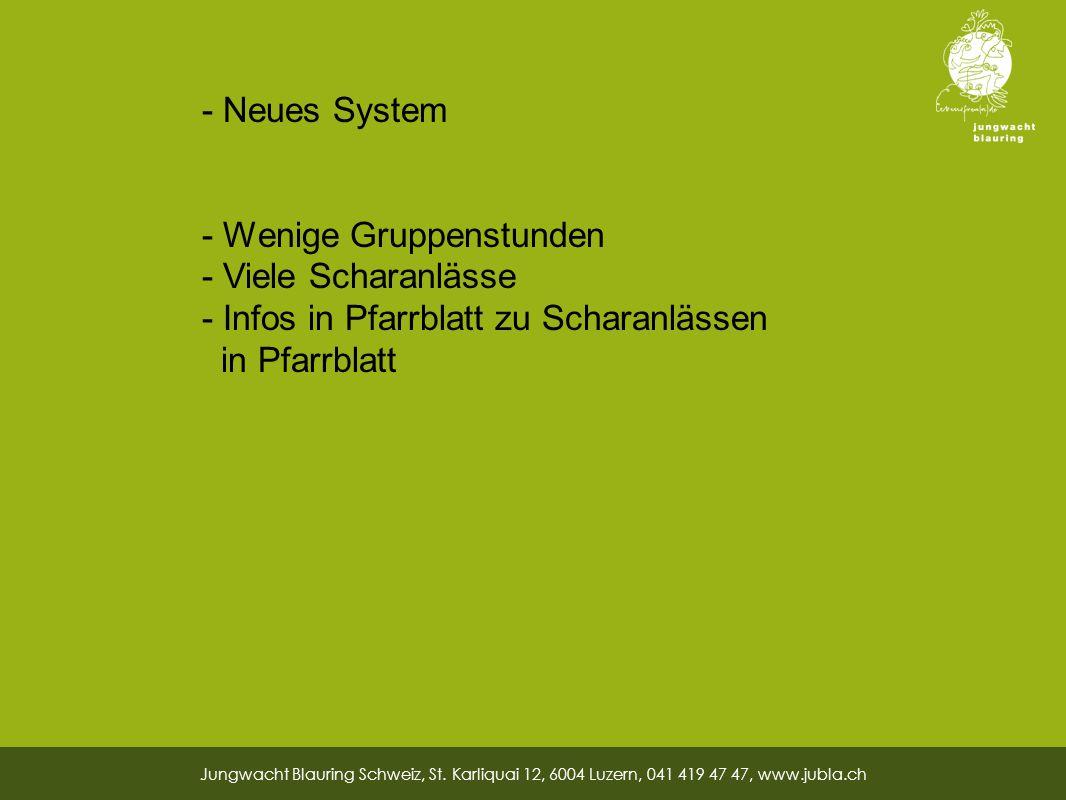 27 - Neues System - Wenige Gruppenstunden - Viele Scharanlässe - Infos in Pfarrblatt zu Scharanlässen in Pfarrblatt Jungwacht Blauring Schweiz, St.